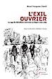 L'exil ouvrier. La saga des Brésiliens contraints au départ (1964-1985)