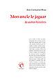 Mon oncle le jaguar &autres histoires