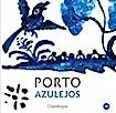 PORTO - AZULEJOS (éditionfrançaise)