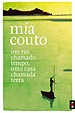 Um rio chamado tempo, uma casa chamada terra, par Mia Couto