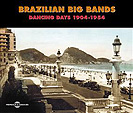Brazilian Big Bands. Dancing Days 1904-1954 (livret + 2 cd), par Vários