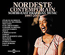 Nordeste contemporain. North-East Brazilian Music 1997-2004 (livret + 2 cd), par Vários