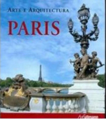 Arte e arquitectura - Paris, par Collectif