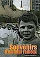 DVD - Souvenirs d'un futur radieux
