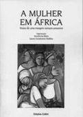 A mulher em África. Vozes de uma margem sempre presente, par Inocência Mata &LauraCavalcante Padilha (org.)