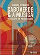Cabo Verde e a música: dicionário de personagens