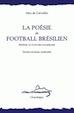 La poésie du football brésilien (épinicie pour le pays des palmeraies)
