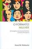 O formato mulher. A emergência da autoria feminina na poesia portuguesa, par Anna Klobucka