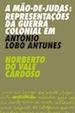 A mão-de-Judas : representações da guerra colonial em António Lobo Antunes