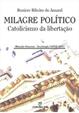 Milagre político: catolicismo da libertação