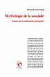 Mythologie de la saudade. Essais sur la mélancolie portugaise