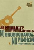 No urubuquaquá, no pinhém (Corpo de baile 2), par João   Guimarães Rosa