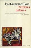 Premières histoires, par João   Guimarães Rosa