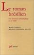 Le roman brésilien. Une littérature anthropophage au XXe siècle