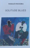 Solitude blues, par Tchalê Figueira