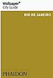 Rio de Janeiro (Wallpaper City Guide)