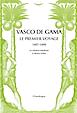 Vasco de Gama : le premier voyage 1497-1499  [Poche]